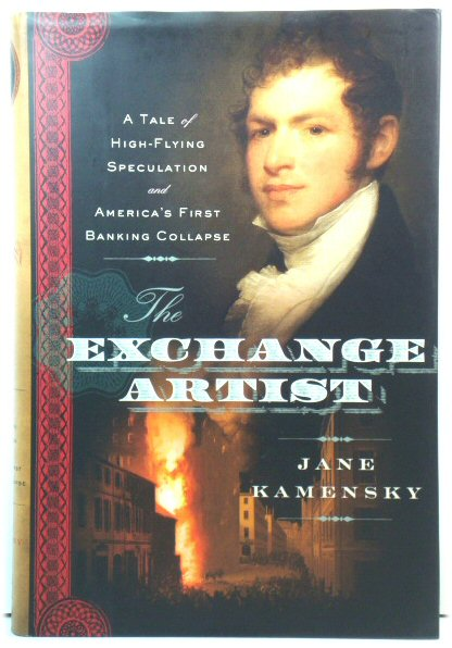 Image for The Exchange Artist: A Tale of High-Flying Speculation and America's First Banking Collapse
