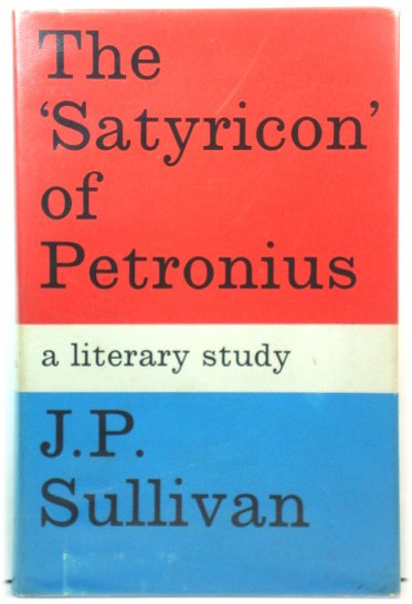 Image for The 'Satyricon' of Petronius: A Literary Study