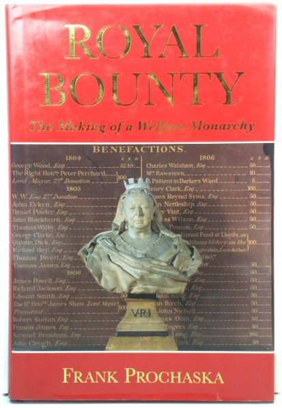 Image for Royal Bounty: The Making of a Welfare Monarchy