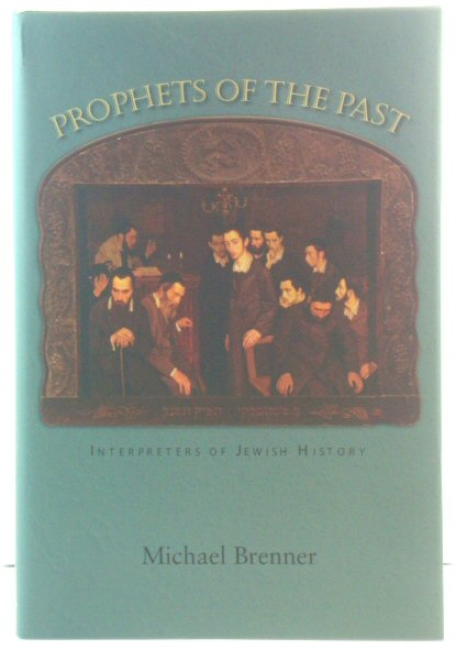 Image for Prophets of the Past: Interpreters of Jewish History