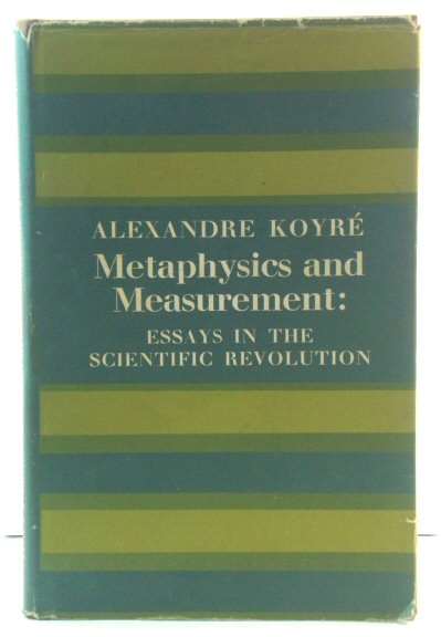 Image for Metaphysics and Measurement: Essays in the Scientific Revolution