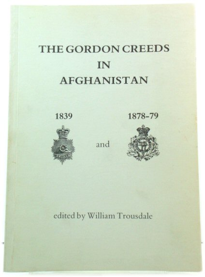 Image for The Gordon Creeds in Afghanistan: 1839 and 1878-9