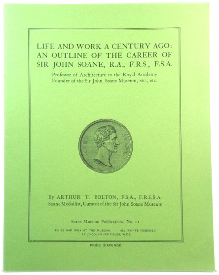Image for Life and Work a Century Ago: An outline of the career of Sir John Soane (Soane Museum Publications no. 11)