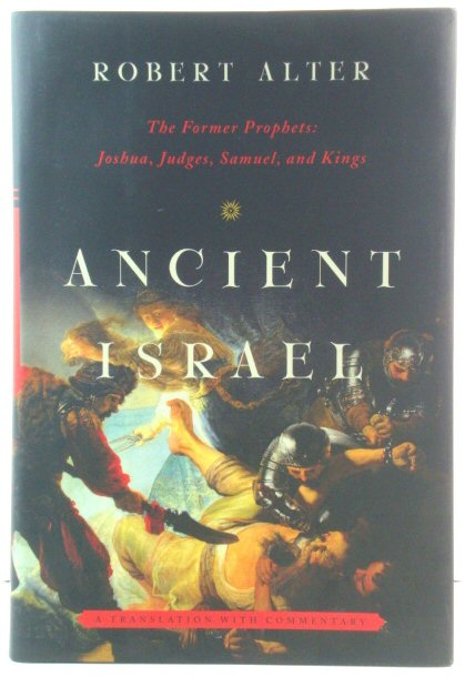 Image for Ancient Israel: The Former Prophets: Joshua, Judges, Samuel, and Kings