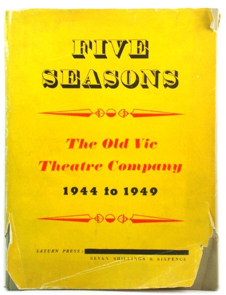 Image for Five Seasons of The Old Vic Theatre Company: A Scrap-book Record of Production for 1944-49