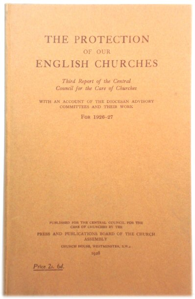 Image for The Protection of Our English Churches: Third Report of the Central Council for the Care of Churches, with an Account of the Diocesan Advisory Committees and Their Work for 1926-27