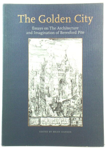 Image for The Golden City: Essays on the Architecture and Imagination of Beresford Pite