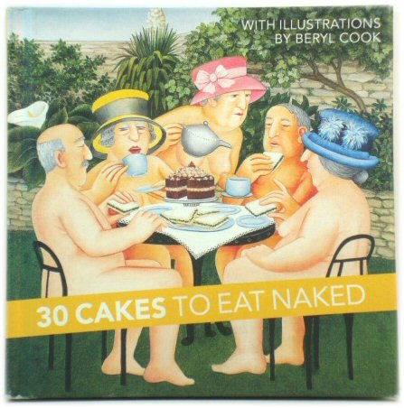 Image for 30 Cakes to Eat Naked