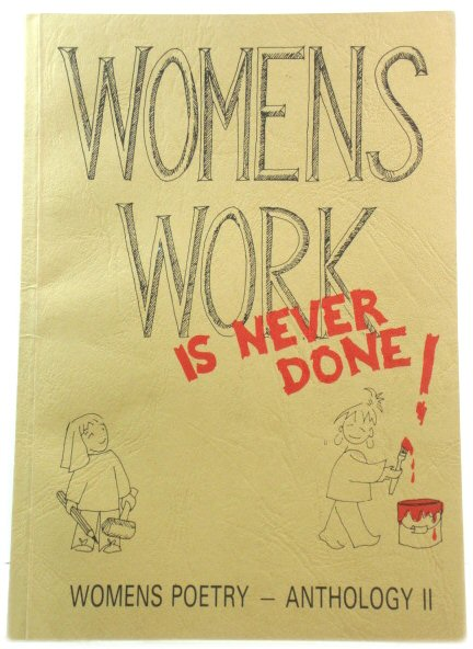 Image for Womens Work is Never Done: Womens Poetry - Anthology II