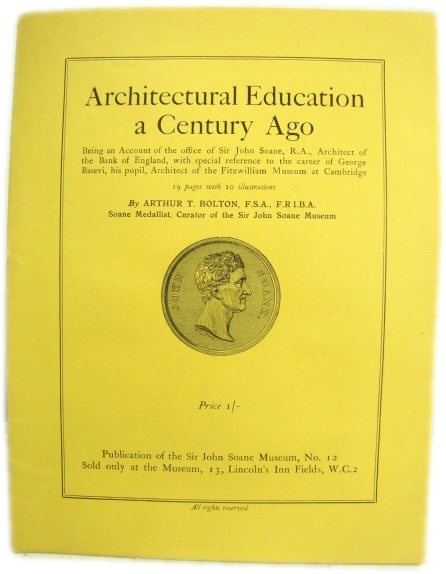 Image for Architectural Education a Century Ago: Being an Account of the Office of Sir John Soane, R.A., Architect of the Bank of England, with Special Reference to the Career of George Basevi, His Pupil, Architect of the Fitzwilliam Museum at Cambridge