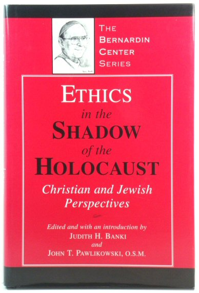 Image for Ethics in the Shadow of the Holocaust: Christian and Jewish Perspectives