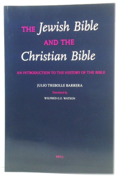 Image for The Jewish Bible and the Christian Bible: An Introduction to the History of the Bible