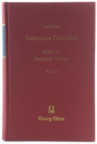 Image for Sermones Catholici, in the Original Anglo-Saxon with an English Version: Vol. I