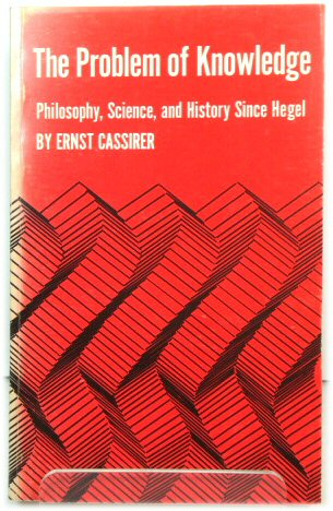 Image for The Problem of Knowledge: Philosophy, Science, and History Since Hegel