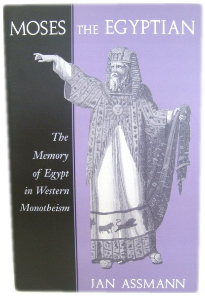 Image for Moses the Egyptian: The Memory of Egypt in Western Monotheism