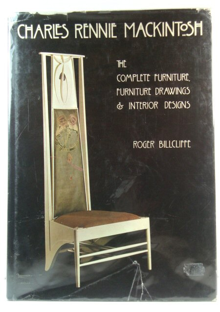 Image for Charles Rennie Mackintosh: The Complete Furniture, Furniture Drawings & Interior Designs
