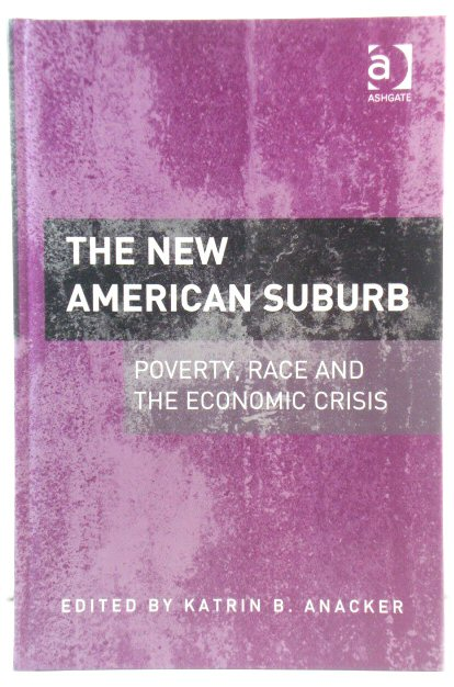 Image for The New American Suburb: Poverty, Race and the Economic Crisis