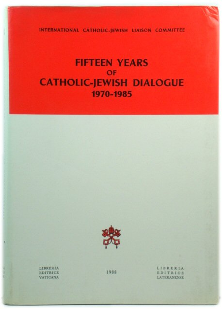 Image for Fifteen Years of Catholic-Jewish Dialogue 1970-1985