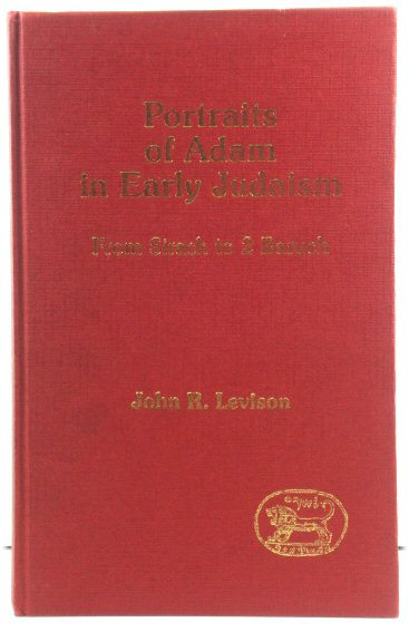 Image for Portraits of Adam in Early Judaism: From Sirach to 2 Baruch (Journal for the Study of the Pseudepigrapha Supplement Series)