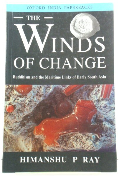 Image for The Winds of Change: Buddhism and the Maritime Links of Early South Asia (Oxford India Paperbacks)