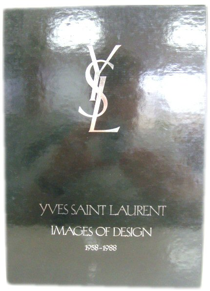 Image for Yves Saint Laurent: Images of Design, 1958 - 1988