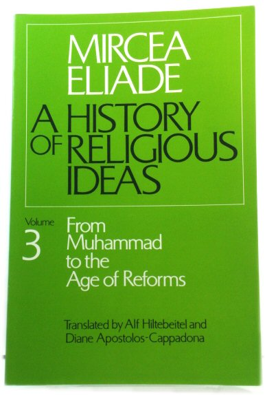 Image for A History of Religious Ideas, Volume 3: From Muhammad to the Age of Reforms