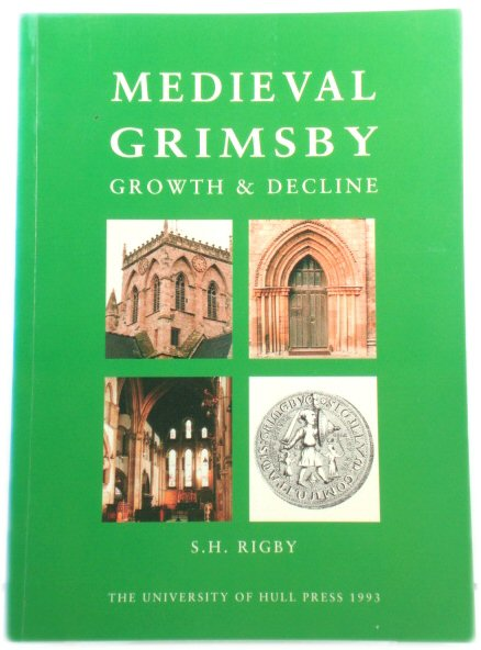 Image for Medieval Grimsby: Growth and Decline (Monographs in Regional & Local History S.)
