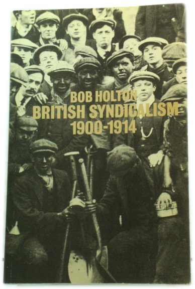 Image for British Syndicalism, 1900-14: Myths and Realities