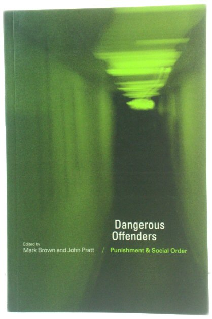 Image for Dangerous Offenders: Punishment and Social Order