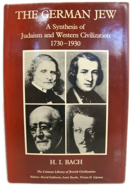 Image for The German Jew: A Syntheis of Judaism and Western Civilization, 1730 - 1930 (The Littman Library of Jewish Civilization)