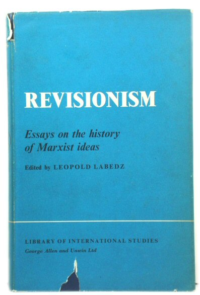 Image for Revisionism: Essays on the History of Marxist Ideas (Library of International Studies)