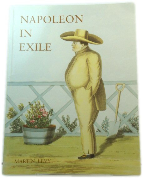 Image for Napoleon in Exile: The Houses and Furniture Supplied By the British Government for the Emperor and His Entourage on St Helena