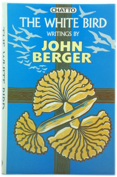 Image for The White Bird: Writings By John Berger