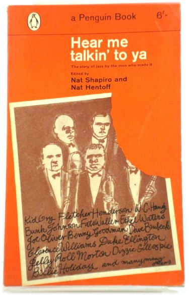 Image for Hear Me Talkin' to Ya: The Story of Jazz By the Men Who Made it