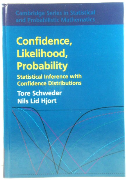 Image for Confidence, Likelihood, Probability: Statistical Inference with Confidence Distributions (Cambridge Series in Statistical and Probabilistic Mathematics)