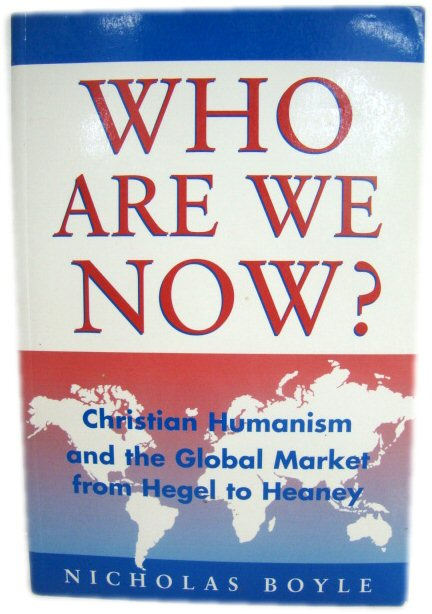 Image for Who are We Now?: Christian Humanism and the Global Market from Hegel to Heaney