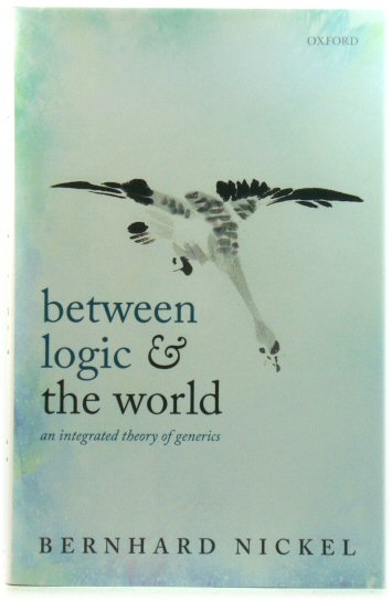 Image for Between Logic and the World: An Integrated Theory of Generics