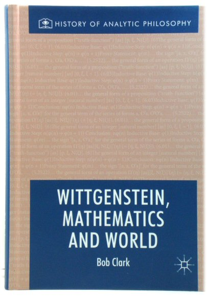 Image for Wittgenstein, Mathematics and World (History of Analytic Philosophy)