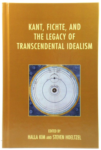 Image for Kant, Fichte, and the Legacy of Transcendental Idealism