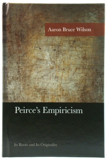 Image for Peirce's Empiricism: Its Roots and Its Originality (American Philosophy Series)
