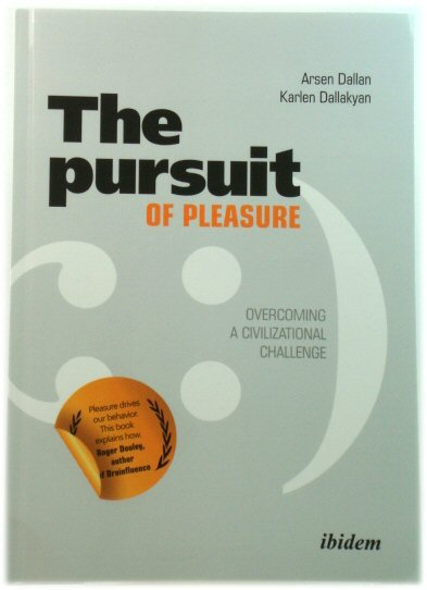 Image for The Pursuit of Pleasure - Overcoming a Civilizational Challenge