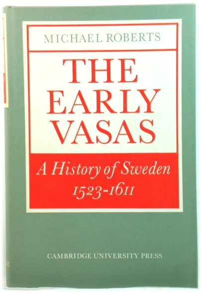 Image for The Early Vasas: A History of Sweden, 1523-1611