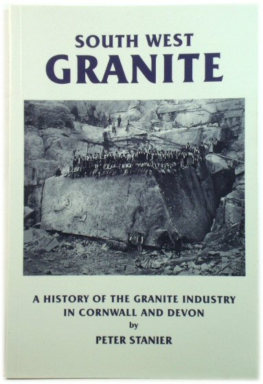 Image for South West Granite: A History of the Granite Industry in Cornwall and Devon