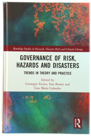 Image for Governance of Risk, Hazards and Disasters: Trends in Theory and Practice