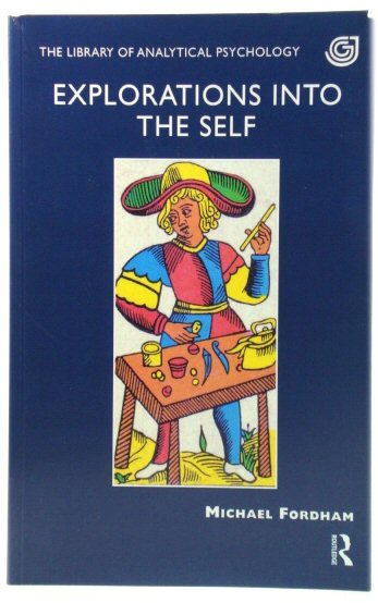Image for Explorations Into the Self (The Library of Analytical Psychology)