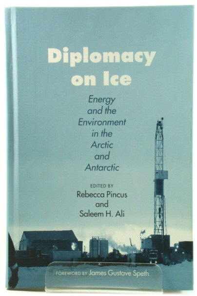Image for Diplomacy on Ice: Energy and the Environment in the Arctic and Antarctic