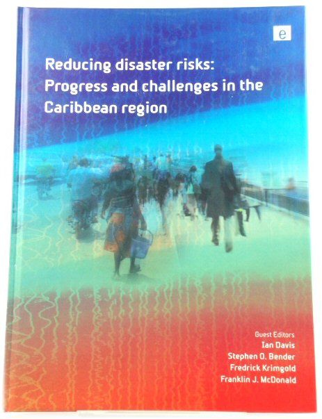 Image for Reducing Disaster Risks: Progress and Challenges in the Caribbean Region (Environmental Hazards: Human and Policy Dimensions)