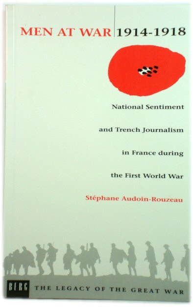 Image for Men at War 1914-1918: National Sentiment and Trench Journalism in France during the First World War