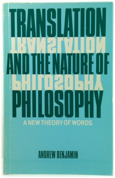 Image for Translation and the Nature of Philosophy: A New Theory of Words