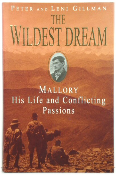 Image for The Wildest Dream: Mallory: His Life and Conflicting Passions